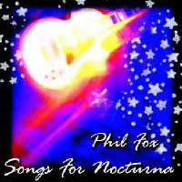 Phil Fox :: Songs for Nocturna